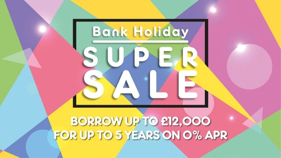 Easter Bank Holiday 5 Years 0% Finance Event